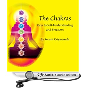 The Chakras: Keys to Self-Understanding and Freedom Swami Kriyananda