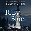 Ice Blue: Lord & Lady Hetheridge Audiobook by Emma Jameson Narrated by Matthew Lloyd Davies
