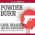 Powder Burn | Carl Hiaasen,Bill Montalbano
