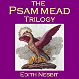 img - for The Psammead Trilogy: Five Children and It, The Phoenix and the Carpet, The Story of the Amulet book / textbook / text book