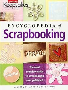 Encyclopedia of Scrapbooking (Creating Keepsakes) (Leisure Arts #15941)
