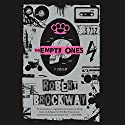 The Empty Ones: The Vicious Circuit, Book 2 Audiobook by Robert Brockway Narrated by Scott Merriman, Emily Foster, Alexander Cendese, Angela Dawe, Anna Parker-Naples, Timothy Andrés Pabon