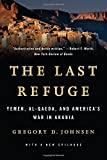 The Last Refuge: Yemen, al-Qaeda, and Americas War in Arabia