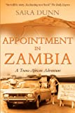 Appointment in Zambia: A Trans-African Adventure (1780882386) by Dunn, Sara
