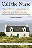 img - for Call the Nurse: True Stories of a Country Nurse on a Scottish Isle book / textbook / text book