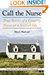 Call the Nurse: True Stories of a Cou...