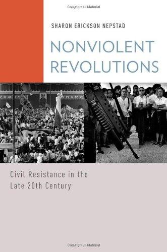 Nonviolent Revolutions: Civil Resistance in the Late 20th...