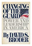 CHANGING OF GUARD (067124566X) by David s.broder