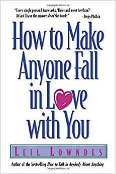 How to Make Anyone Fall in Love with You: Leil Lowndes