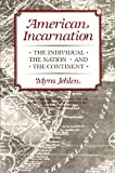 img - for American Incarnation: The Individual, the Nation, and the Continent book / textbook / text book