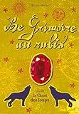 """Afficher """"Le Grimoire au rubis n° 3 / Cycle 1 Le Chant des loups"""""""