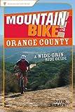 Search : Mountain Bike! Orange County: A Wide-Grin Ride Guide