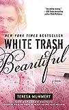 White Trash Beautiful (White Trash Trilogy Book 1)