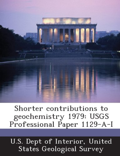 Shorter Contributions to Geochemistry 1979: Usgs Professional Paper 1129-A-I