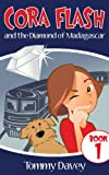 img - for Cora Flash and the Diamond of Madagascar (A Cora Flash Mystery for Kids 9-12, Book 1) book / textbook / text book