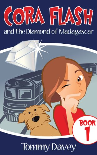 Kids on Fire: Free Excerpt From Cora Flash And The Diamond of Madagascar
