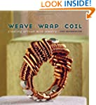 Weave, Wrap, Coil: Creating Artisan W...