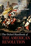img - for The Oxford Handbook of the American Revolution (Oxford Handbooks) book / textbook / text book
