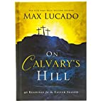 On Calvary's Hill: 40 Readings for the Easter Season Book