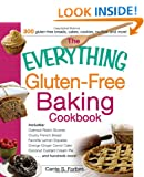 The Everything Gluten-Free Baking Cookbook: Includes:  Oatmeal Raisin Scones  Crusty French Bread  Favorite Lemon Squares  Orange Ginger Carrot ... Custard Cream Pie  ...and hundreds more!