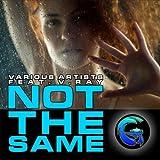 Not The Same (Original Mix)