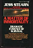 A Matter of Immortality (0451076524) by Jess Stearn