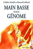 echange, troc Frédéric Dardel, Renaud Leblong - Main basse sur le génome