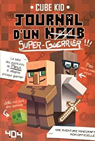 Journal D Un Noob Super Guerrier Tome 2 Minecraft Babelio