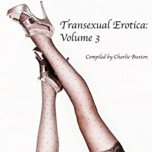 Transexual Erotica, Volume 3 Audiobook