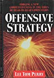 img - for Offensive Strategy: Forging a New Competitiveness in the Fires of Head-To-Head Competition book / textbook / text book