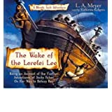 The Wake of the Lorelei Lee: Being an Account of the Adventures of Jacky Faber, on Her Way to Botany Bay (Bloody...