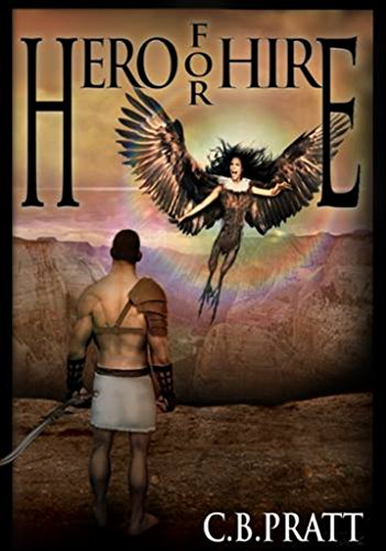 Hero For Hire: A Historical Fantasy of Myths and Monsters (Eno the Thracian Book 1)