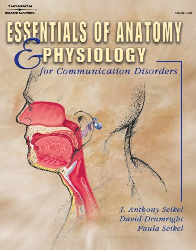 Essentials of Anatomy and Physiology for Communication...