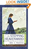 Stepping Heavenward: One Woman's Journey to Godliness (Inspirational Library Series)
