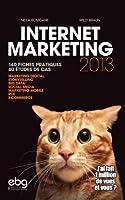 Internet marketing : 140 fiches pratiques, 80 études de cas