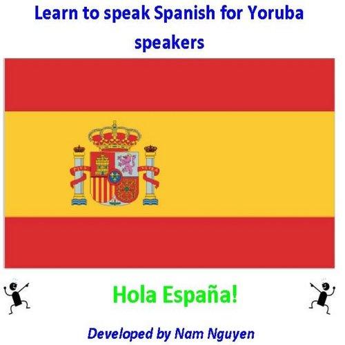 Nam Nguyen - Learn to Speak Spanish for Yoruba Speakers