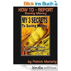 My 3 Secrets to Saving Money (English Edition)