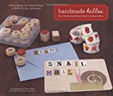 Handmade Hellos: Fresh Greeting Card Projects from First-Rate Crafters
