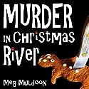 Murder in Christmas River: Christmas River Cozy Series, Book 1 Audiobook by Meg Muldoon Narrated by Randye Kaye