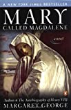 Mary, Called Magdalene (0142002798) by Margaret George