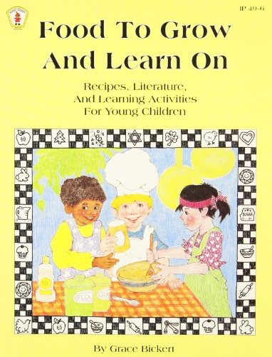 Food to Grow & Learn on: Recipes, Literature, & Learning Activities for Young Children (Kids' Stuff)
