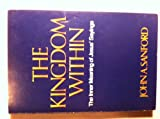 The Kingdom Within - A Study of the Inner Meaning of Jesus' Sayings (0809123290) by Sanford, John A.
