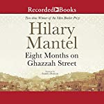 Eight Months on Ghazzah Street | Hilary Mantel
