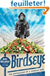 Birdseye: The Adventures of a Curious...