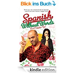 Spanish Without Words: Now you can communicate in Spanish even if you don't know a single word.