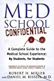 Med School Confidential: A Complete Guide to the Medical School Experience: By Students, for Students (0312330081) by Miller, Robert H.