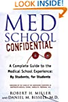 Med School Confidential: A Complete G...