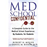 Med School Confidential: A Complete Guide to the Medical School Experience: By Students, for Students ~ Robert H. Miller
