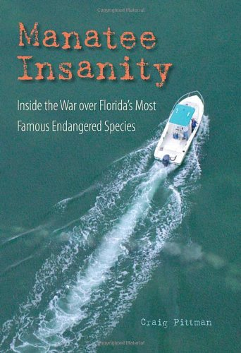 Manatee Insanity: Inside the War over Florida's Most...