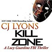 Kill Zone: A Lucy Guardino FBI Thriller, Book 3 | C. J. Lyons